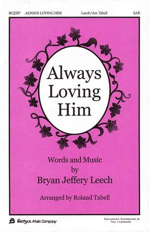 Bryan Jeffery Leech: Always Loving Him