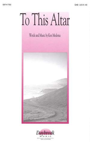 Ken Medema: To This Altar Product Image