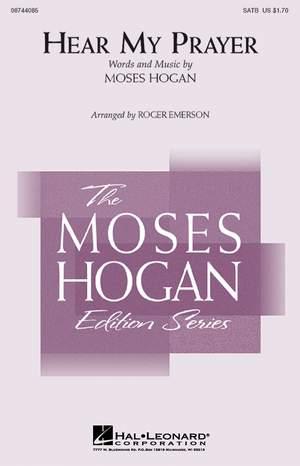 Moses Hogan: Hear My Prayer