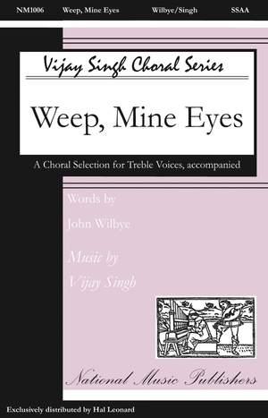 Vijay Singh: Weep Mine Eyes