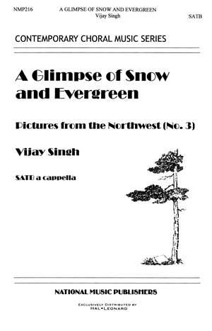 Vijay Singh: Glimpse Of Snow And Evergreen