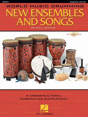 Will Schmid: World Music Drumming: New Ensembles And Songs