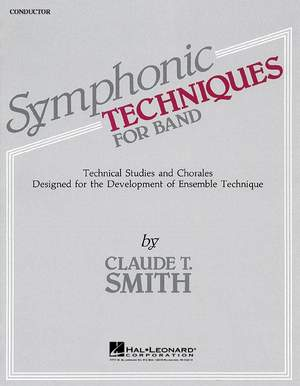 Claude T. Smith: Symphonic Techniques For Band