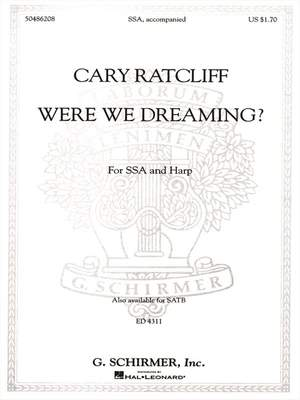 Cary Ratcliff: Were We Dreaming?