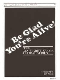 Margaret Vance: Be Glad Youre Alive