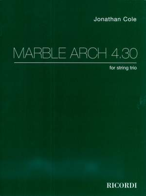 Jonathan Cole: Marble Arch 4,30