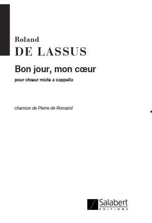 Orlando di Lasso: Bonjour, Mon Coeur Bonjour... Choeur (4Vx-Mx