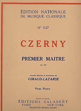 Carl Czerny: Premier Maître du Piano Op. 599