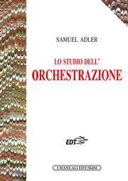 S. Adler: Lo Studio Dell'Orchestrazione