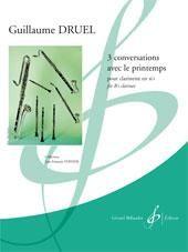 Guillaume Druel: 3 Conversations Avec Le Printemps