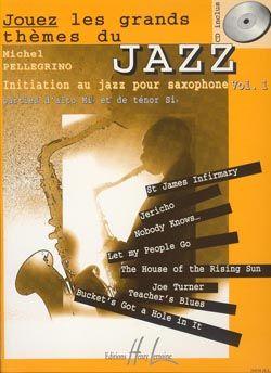 Michel Pellegrino: Jouez les grands thèmes du jazz Vol.1