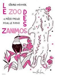 Gérard Meunier: Le Zoo des Zanimos