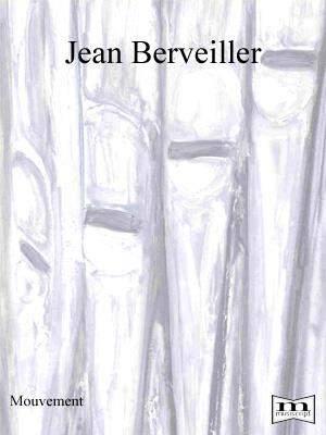 Jean Berveiller: Mouvement