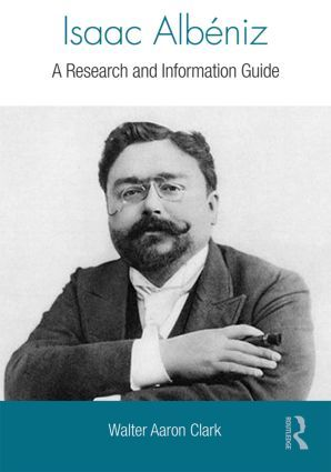 Isaac Albeniz: A Research and Information Guide