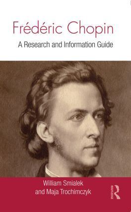 Frederic Chopin: A Research and Information Guide