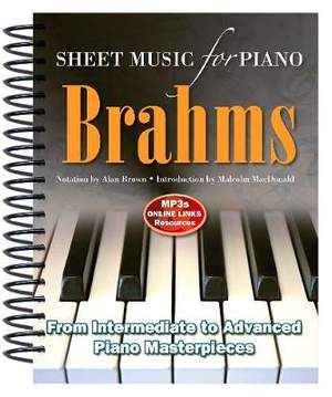 Brahms: Sheet Music for Piano: From Intermediate to Advanced; Over 25 masterpieces