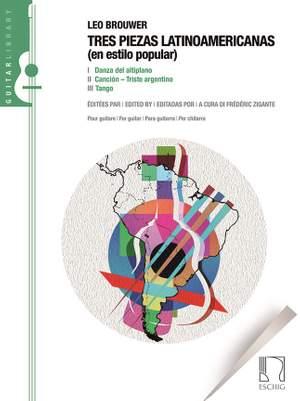 Leo Brouwer: Tres Piezas Latinoamericanas (En Estilo Popular)