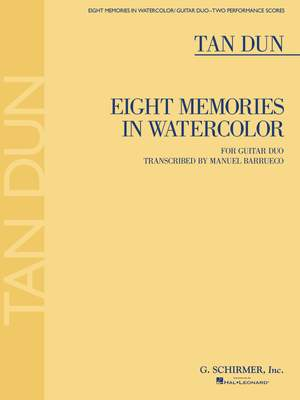 Tan Dun: Eight Memories in Watercolor