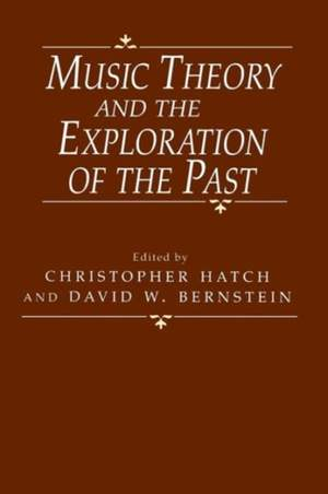 Music Theory and the Exploration of the Past