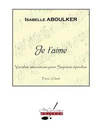 Isabelle Aboulker: Je T'Aime