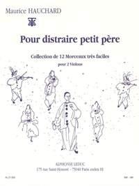 Maurice Hauchard: Maurice Hauchard: Pour Distraire Petit Pere