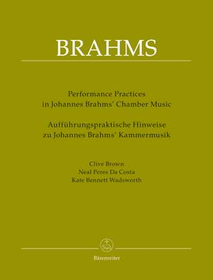 Performance Practices in Johannes Brahms' Chamber Music
