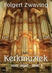 F.G. Zwaving: Kerkmuziek 3