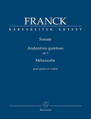 Franck, César: Sonate / Andantino quietoso op. 6 / Mélancolie for Piano and Violin