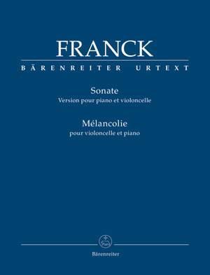 Franck, César: Sonata (Version for Piano and Violoncello) / Mélancolie for Violoncello and Piano
