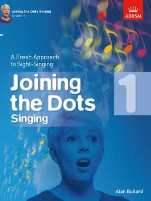Bullard, Alan: Joining the Dots Singing, Grade 1