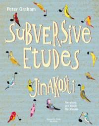 Graham, Peter: Subversive Etudes for Piano