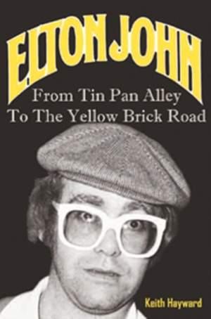 Elton John: From Tin Pan Alley to the Yellow Brick Road