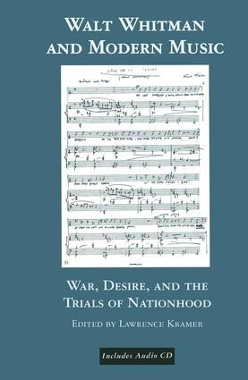Walt Whitman and Modern Music: War, Desire, and the Trials of Nationhood