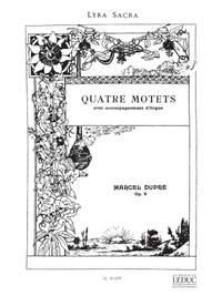Marcel Dupré: Quatre Motets, Op.9