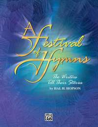 Hal H. Hopson: Festival of Hymns: The Writers Tell Their Stories