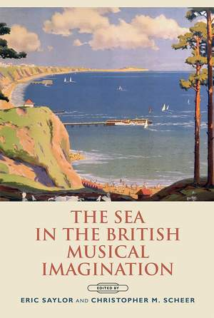 The Sea in the British Musical Imagination