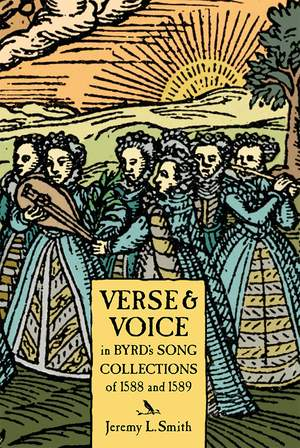 Verse and Voice in Byrd`s Song Collections of 1588 and 1589