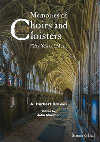 Brewer, Herbert A: Memories of Choirs and Cloisters