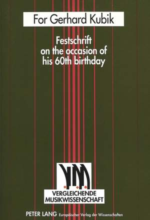 For Gerhard Kubik: Festschrift on the Occasion of His 60th Birthday