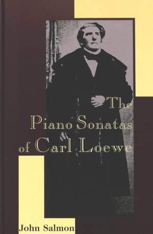 The Piano Sonatas of Carl Loewe