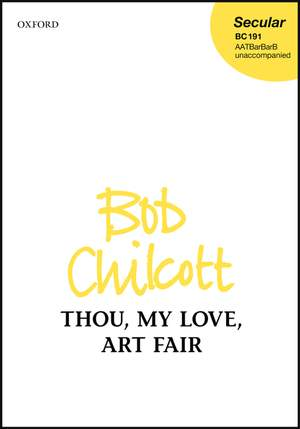 Chilcott, Bob: Thou, my love, art fair