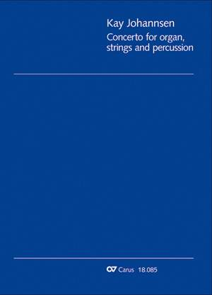 Johannsen, Kay: Concerto for organ, strings and percussion