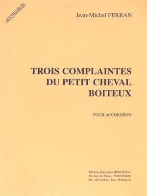 Jean-Michel Ferran: 3 Complaintes du petit Cheval boiteux