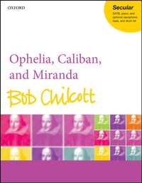 Chilcott: Ophelia, Caliban, and Miranda