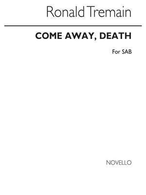 Shakespeare_Ronald Tremain: Come Away Death