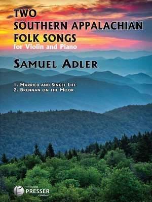 Samuel Adler: Two Southern Appalachian Folk Songs
