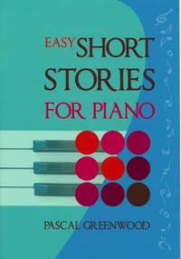 Pascal Greenwood: Easy Short Stories for Piano
