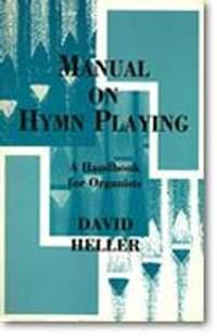 David A. Heller: Manual on Hymn Playing