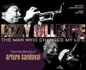 Dizzy Gillespie: The Man Who Changed My Life