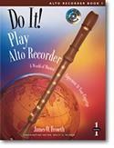 James O. Froseth: Do It! Play Alto Recorder